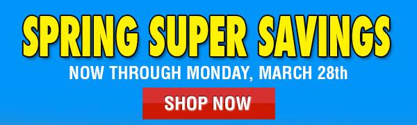Spring Super Savings