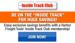 Enjoy exclusive savings benefits with a Harbor Freight Tools' Inside Track Club membership!