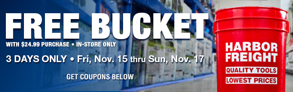 Free bucket with $25 purchase Sale