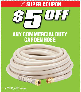 $5 off Any Commercial Duty Garden Hose