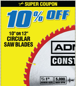 10% off Any 10in or 12in Circular Saw Blade