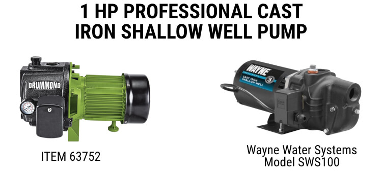 Drummond 1 HP Professional Cast Iron Shallow Well Pump - Item 63752 vs. Wayne Water Systems Model SWS100