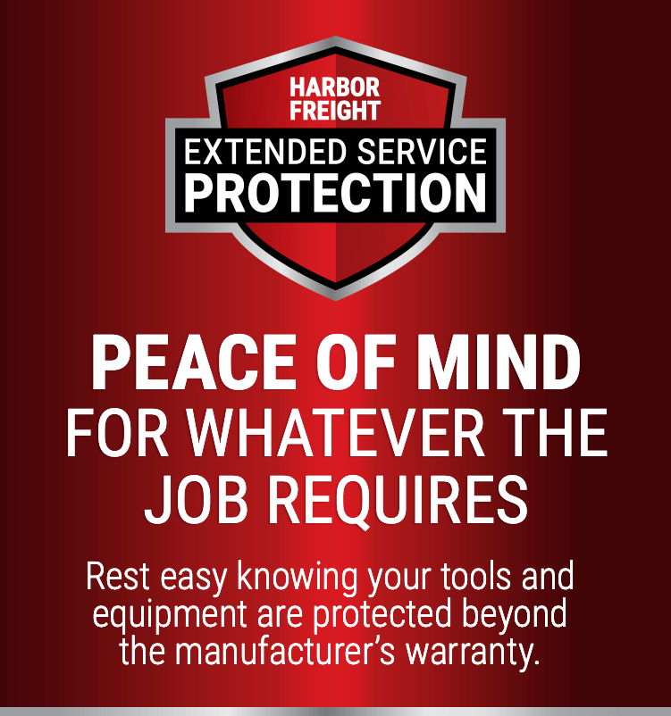 Harbor Freight Extended Service Protection - Peace of Mind for Whatever the Job Requires